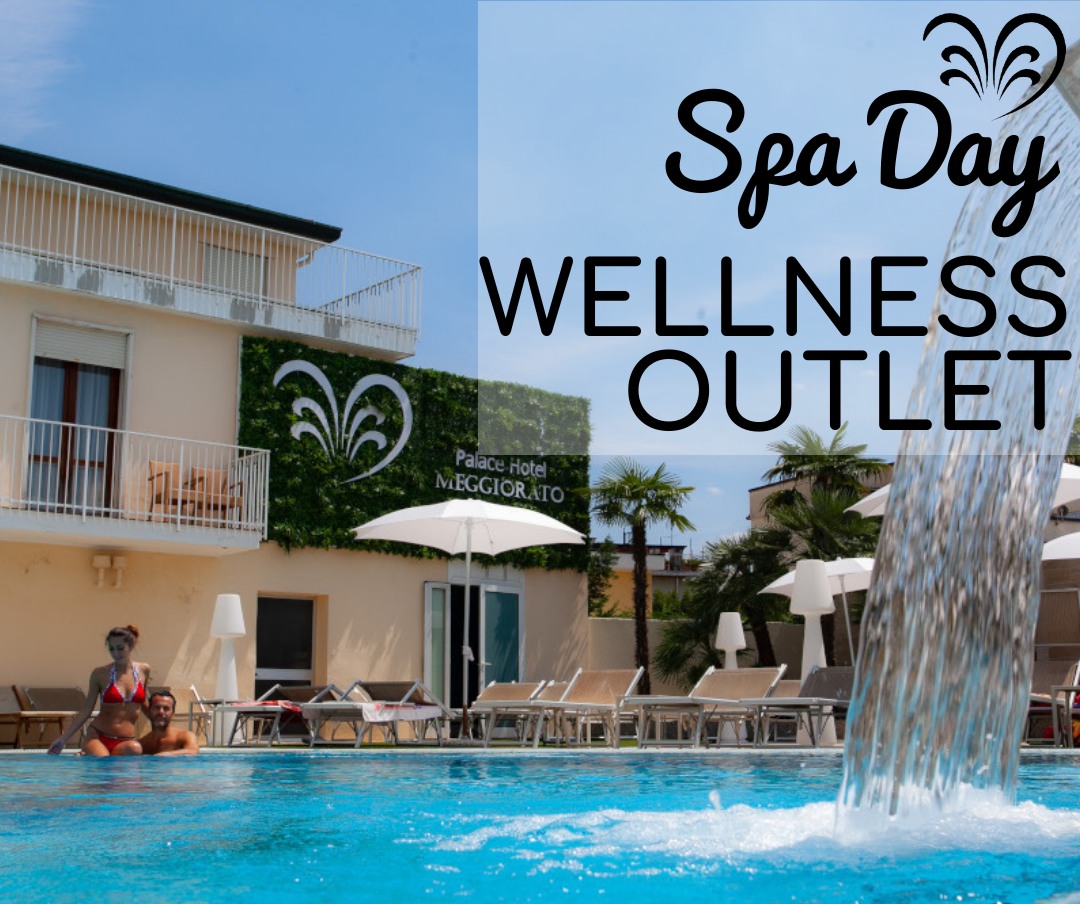 Spa Day - WELLNESS OUTLET - Hotel Meggiorato